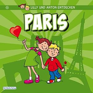Lilly und Anton entdecken Paris, für Kinder ab vier Jahren.