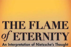 "Krzysztof Michalski: ""Flame of Eternity: An Interpretation of Nietzsche's Thought""240 Seiten,  Princeton University Press (2011)"