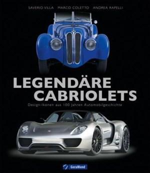 """Saverio Villa, Marco Coletto & Andrea Rapelli""""Legendäre Cabriolets. Design-Ikonen aus 100 Jahren""""€ 41,10 / 272 Seiten. GeraMond Verlag, München 2012"""