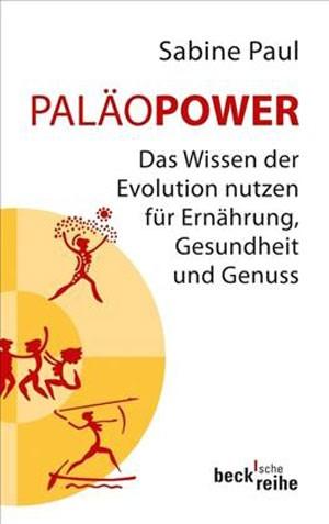 """Mit ihrem Buch """"Paläopower"""" will die Evolutionsbiologin Sabine Paul """"in die Welt der Jäger und Sammler eintauchen""""."""