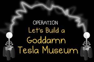 """Ziel erreicht: Spender steuerten bislang über 900.000 Dollar zum Projekt """"Tesla-Museum"""" bei."""