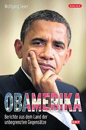 """Wolfgang Geier: """"Obamerika - Berichte aus dem Land der unbegrenzten Gegensätze"""", Galila-Verlag 2012, 240 Seiten, 23,90 Euro"""