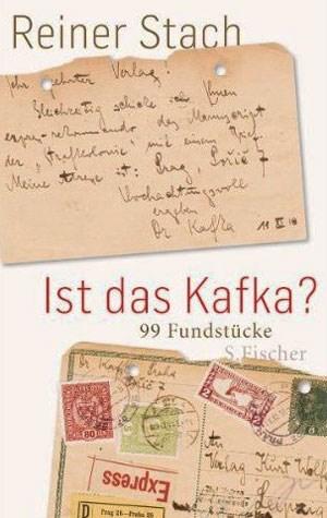 """Rainer Stach, """"Ist das Kafka? 99 Fundstücke"""". Herausgeber.  19 Euro / 334 Seiten.  S.-Fischer-Verlag, Frankfurt am Main 2012"""