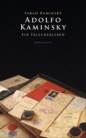 "Sarah Kaminsky:""Adolfo Kaminsky - Ein Fälscherleben"". Verlag Antje Kunstmann, München 2011"