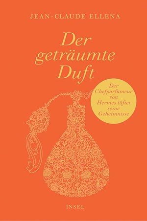 """...und """"Der geträumte Duft - Aus dem Leben eines Parfümeurs"""" (Insel)."""