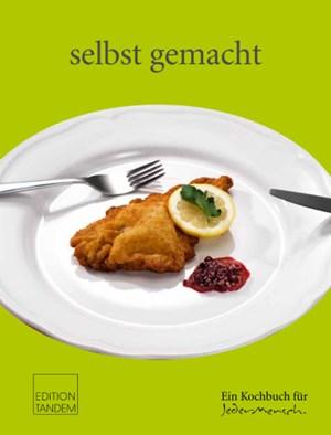 """""""Selbst gemacht. Ein Kochbuch für Jedermensch""""50 """"barrierefreie"""" Rezepte für alle."""