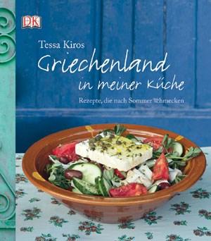 Tessa Kiros: Griechenland in meiner Küche.