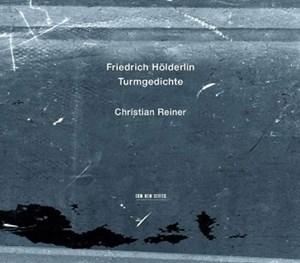 """Friedrich Hölderlin, """"Turmgedichte"""", gelesen von Christian Reiner, herausgegeben von Manfred Eicher und Wolf Wondratschek. 34 Minuten / 18 Euro, ECM Records, München 2012."""