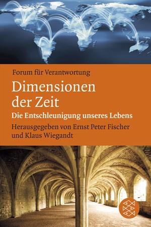 Dimensionen der Zeit - Die Entschleunigung unseres Lebens Herausgeber: Ernst Peter Fischer, Klaus Wiegandt352 Seiten, 14,40 Euro, ISBN: 978-3-596-19268-7Forum für Verantwortung/Fischer Taschenbuch Verlag