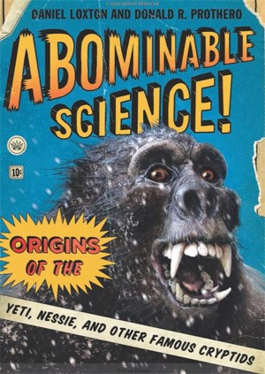 "Daniel Loxton / Donald R. Prothero: ""Abominable Science!"". 26,60 Euro, 412 Seiten. Columbia University Press, New York 2013"
