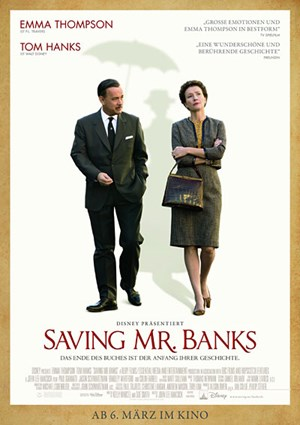 Saving Mr. Banks USA 2013Regie: John Lee Hancockmit Emma Thompson, Tom Hanks, Colin Farrell, Paul Giamatti, Jason Schwartzmann u.a.Ab 6. März im Kino!