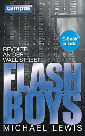 "Michael Lewis: ""Flash Boys"". Campus-Verlag 2014, 24,99 Euro."