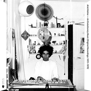 Ariel Kalma – An Evolutionary Music (RVNG).