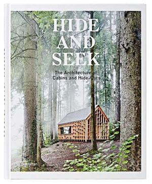 "Sofia Borges, Sven Ehmann, Robert Klanten, ""Hide and Seek - The Architecture of Cabins and Hide-Outs"". € 39,90 / 256 Seiten. Verlag Gestalten"