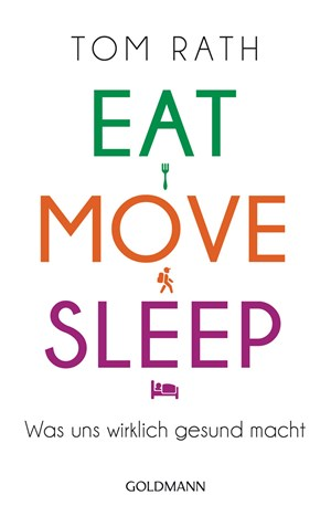 Tom Rath: Eat, Move, Sleep