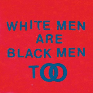 Young Fathers - White Men Are Black Men Too (Big Dada)