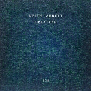 "Keith Jarrett ""Creation"" (ECM)"