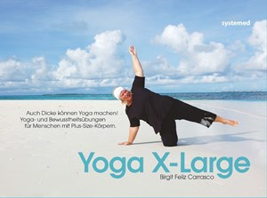 Birgit Feliz Carrasco:Yoga X-LargeSystemed 2015150 Seiten, 18,50 Euro