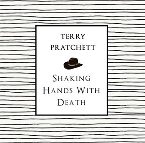 """Shaking Hands with Death"": Die Dimbleby-Lecture Terry Pratchetts aus dem Jahr 2010 erschien im Sommer posthum in Buchform."