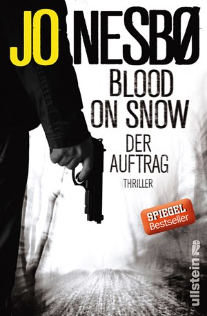 "Jo Nesbø, ""Blood on Snow"". Deutsch: Günther Frauenlob. € 13,40 / 187 Seiten. Ullstein, Berlin 2015"