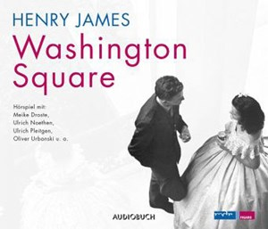 "Henry James, ""Washington Square."" € 14,95, 75 min. Audiobuch, Freiburg im Breisgau 2016"