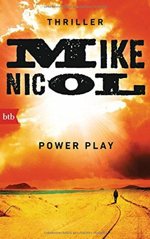 "Mike Nicol, ""Power Play"". Deutsch: Mechthild Barth, € 10,30 / 401 S., btb, München 2016"