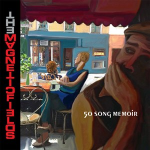 "The Magnetic Fields ""50 Song Memoir"" (Nonesuch/Warner)"
