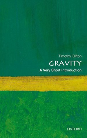 "Timothy Clifton, ""Gravity. A Very Short Introduction"". € 9,99 / 103 S. Oxford University Press, Oxford 2017"