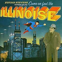 "Sufjan Stevens: ""Come on feel the Illinoise"" (Asthmatic Kitty Records/Roughtrade 2005)"