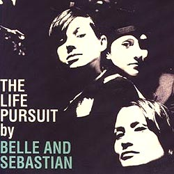 "Belle and Sebastian: ""The Life Pursuit"" (Sanctuary/Edel 2006)"