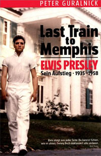 "Peter Guralnick, ""Last Train To Memphis. Elvis Presley. Sein Aufstieg 1935-1958"". Deutsch von Michael Widemann. € 25,60/ 646 Seiten. Bosworth Edition, Berlin."