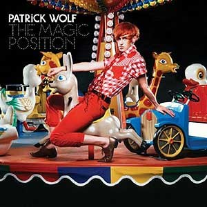 "Patrick Wolf: ""The Magic Position"" (Loog Records/Polydor/Import 2007)"