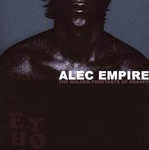 "Alec Empire: ""The Golden Foretaste of Heaven"" (Eat Your Heart Out 2008)"