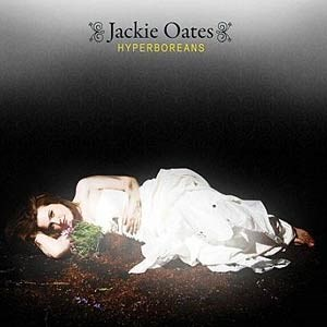 "Jackie Oates: ""Hypoboreans"" (Unearthed, 2009)"