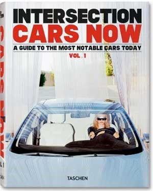 "Daniel Alexander Ross / Intersection Magazin: ""Cars Now"", engl./dt./frz. € 30,- / 512 Seiten, Taschen 2011"