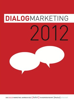 """Dialog Marketing 2012"": Jahrbuch mit den weltbesten Kampagnen im Dialog Marketing."