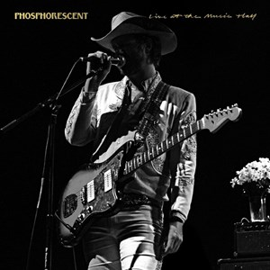 Phosphorescent – Live At The Music Hall (Dead Oceans / Trost)