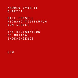 "Andrew Cyrille Quartet ""The Declaration of Musical Independence"" (ECM/Lotus)"