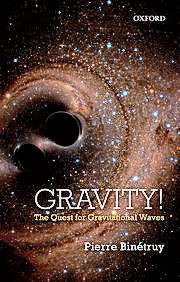 "Pierre Binétruy: ""Gravity! The Quest for Gravitational Waves"", € 21,58/ 256 Seiten, Oxford University Press, Oxford 2018"