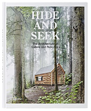 "Buchtipp: ""Hide and Seek – The Architecture of Cabins and Hide-Outs"", 256 Seiten, Verlag Gestalten"