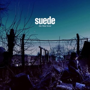 "Suede: ""The Blue Hour"""