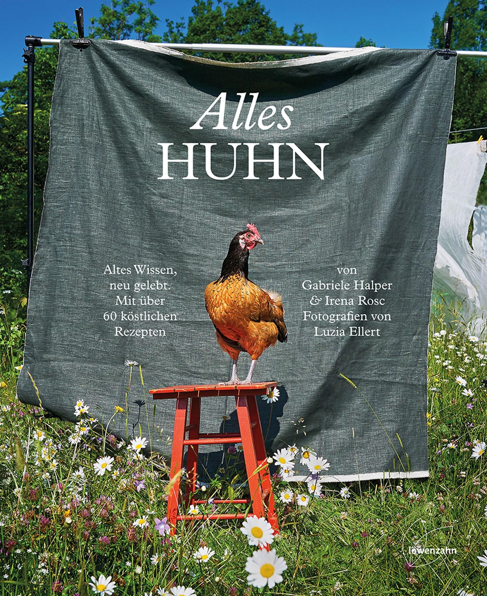 Mehr als ein Kochbuch: Alles Huhn!